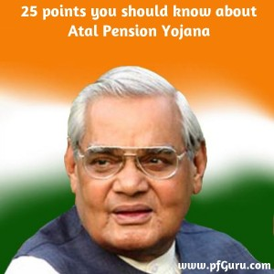 25 points you should know about Atal Pension Yojana