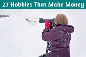 27 Hobbies That Make Money